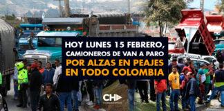 Hoy Lunes 15 Febrero, Camioneros de van a paro por alzas en PEAJES en todo Colombia