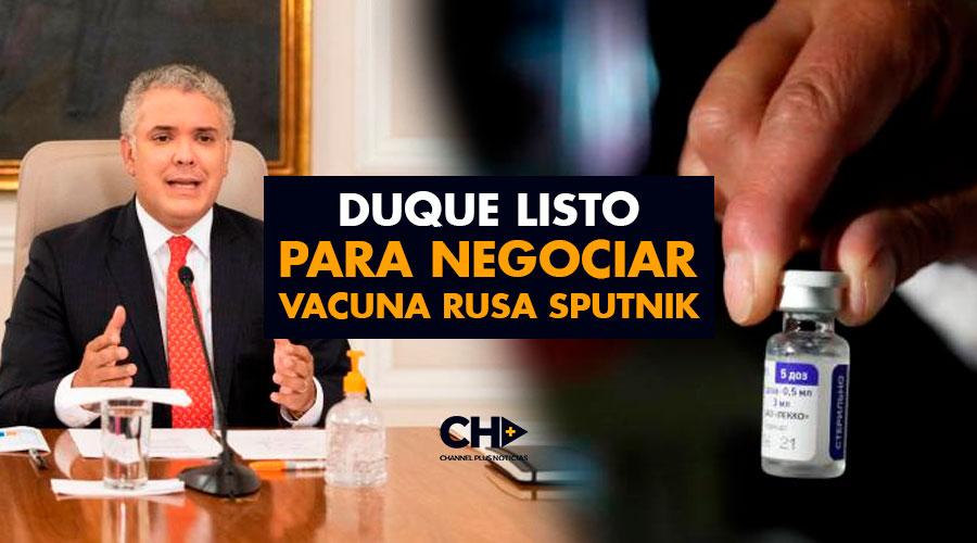 Duque listo para negociar vacuna Rusa Sputnik