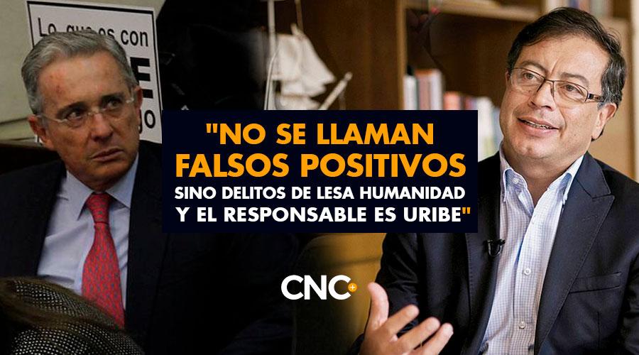 Petro: 'No se llaman falsos positivos sino delitos de lesa humanidad y el responsable es Uribe Vélez'