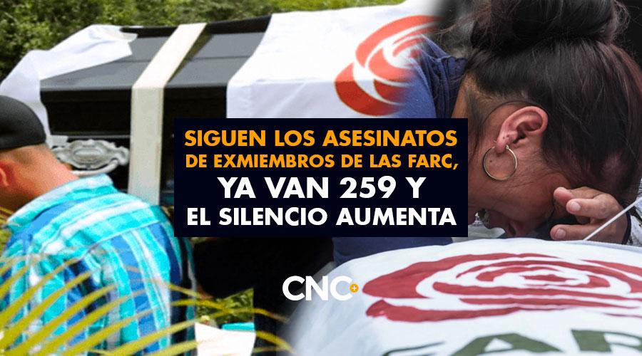 SSiguen los ASESINATOS de exmiembros de las FARC, ya van 259 y el SILENCIO aumentaiguen los ASESINATOS de exmiembros de las FARC, ya van 259 y el SILENCIO aumenta