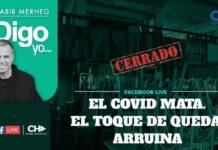 EL COVID MATA. EL TOQUE DE QUEDA ARRUINA