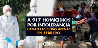 A 917 homicidios por INTOLERANCIA llegan las cifras apenas en Febrero