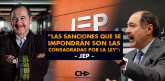 """""""Las sanciones que se impondrán son las consagradas por la ley"""": JEP"""