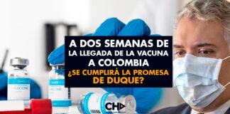 A DOS Semanas de la llegada de la Vacuna a Colombia ¿Se cumplirá la promesa de Duque?