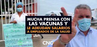 Mucha prensa con las vacunas y le adeudan salarios a empleados de la salud