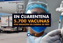 En cuarentena 5.700 vacunas por variación en cadena de frío