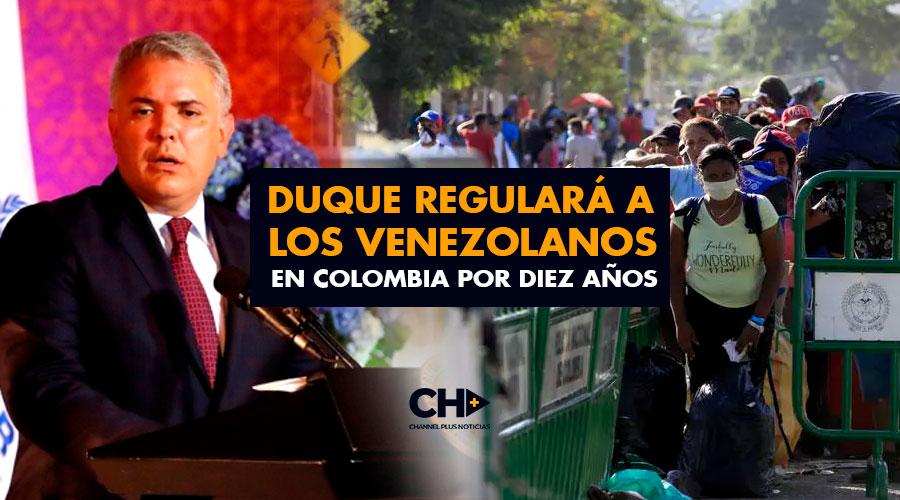Duque regulará a los venezolanos en Colombia por Diez años