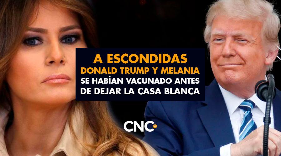A escondidas Donald Trump y Melania se habían vacunado antes de dejar la Casa Blanca
