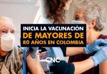Inicia la vacunación de MAYORES de 80 años en Colombia