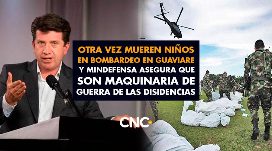 Otra vez mueren niños en bombardeo en Guaviare y MinDefensa asegura que son Maquinaria de Guerra de las disidencias