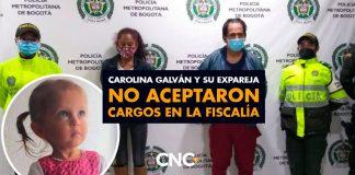 Carolina Galván y su expareja NO ACEPTARON cargos en la Fiscalía
