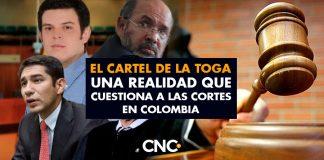 El CARTEL DE LA TOGA una realidad que cuestiona a las Cortes en Colombia