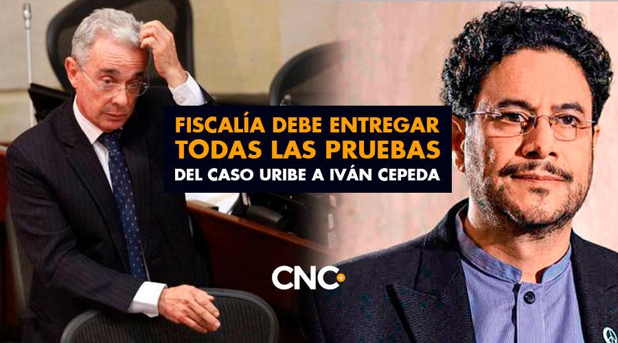 Fiscalía debe entregar todas las pruebas del caso Uribe a Iván Cepeda