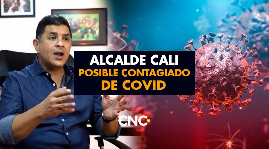 Alcalde Cali posible contagiado de Covid