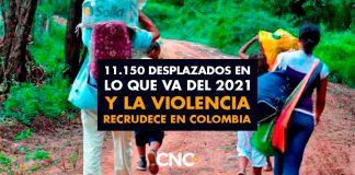 11.150 desplazados en lo que va del 2021 y la violencia recrudece en Colombia