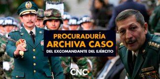 Procuraduría ARCHIVA caso del excomandante del Ejército