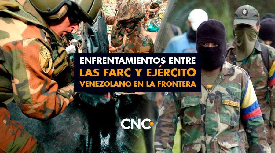 Enfrentamientos entre las FARC y ejército Venezolano en la frontera