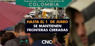 Hasta el 1° de Junio se mantienen fronteras cerradas