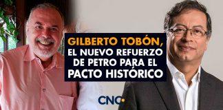 Gilberto Tobón, el nuevo refuerzo de Petro para el Pacto Histórico