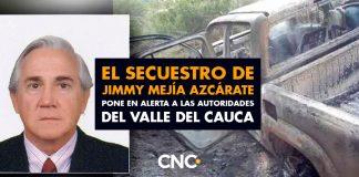 El secuestro de Jimmy Mejía Azcárate pone en alerta a las autoridades del Valle del Cauca