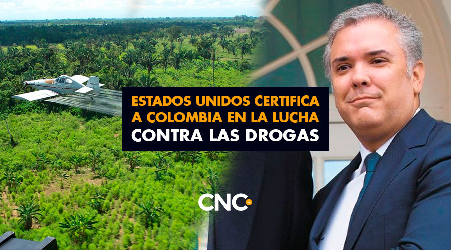 Estados Unidos certifica a Colombia en la lucha contra las drogas