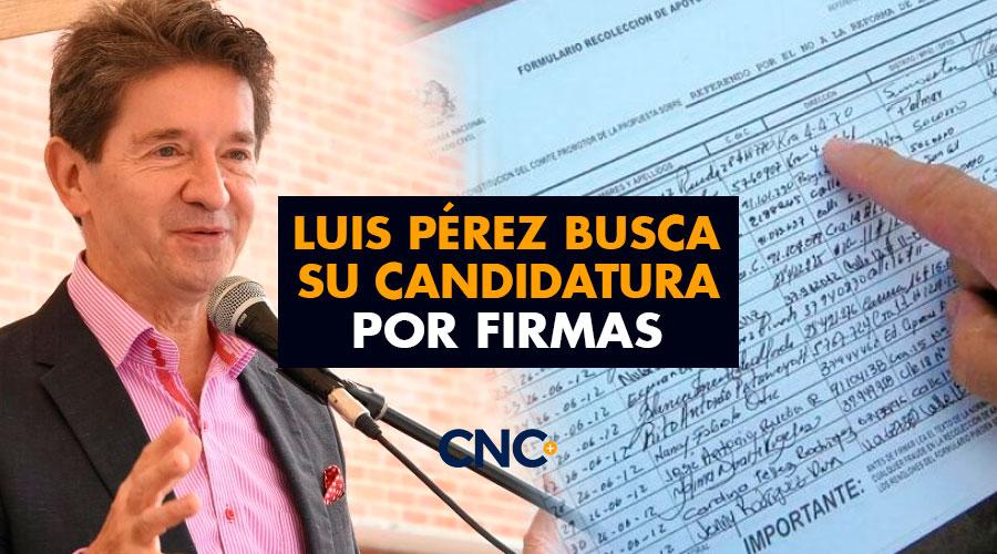 Luis Pérez busca su candidatura por firmas