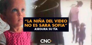 """""""La niña del video no es Sara Sofia"""" Asegura su tía"""