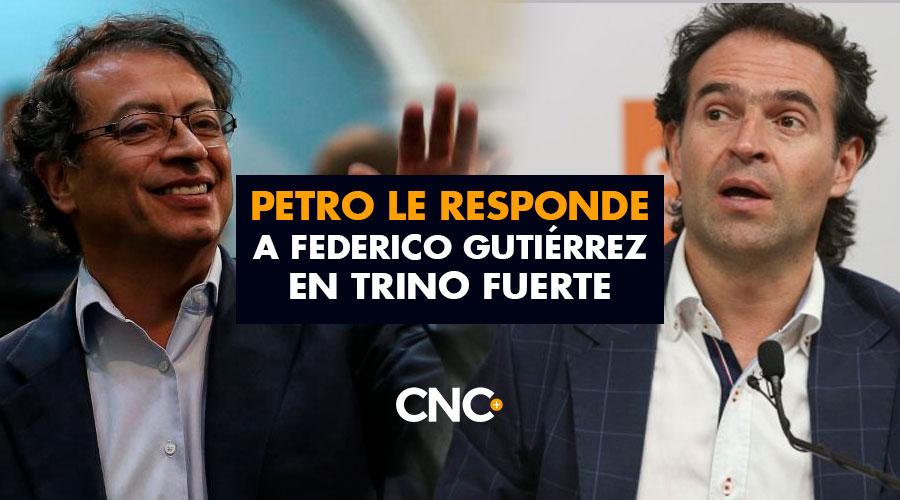 Petro le responde a Federico Gutiérrez en Trino Fuerte