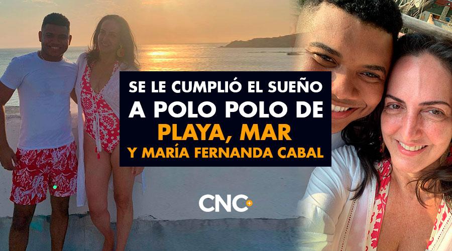 Se le cumplió el sueño a Polo Polo de Playa, Mar y María Fernanda Cabal