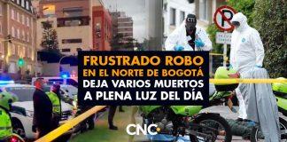 Frustrado ROBO en el norte de Bogotá deja varios muertos a plena luz del día