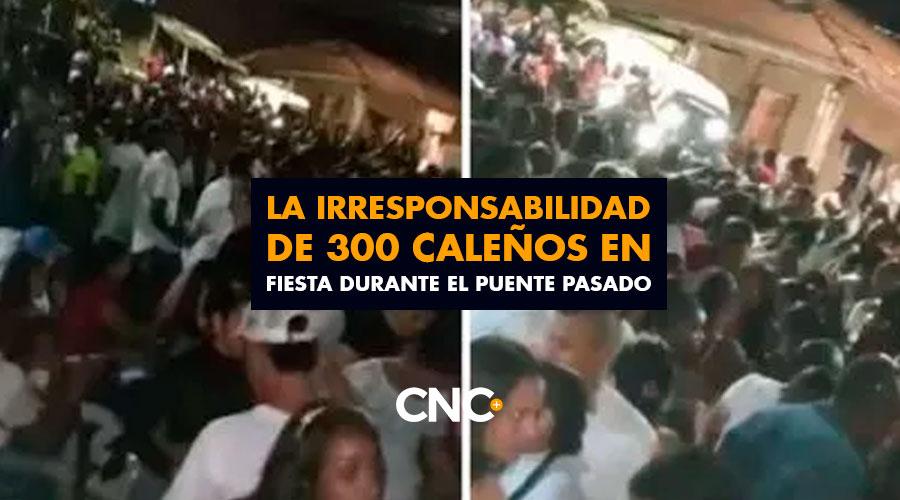 La IRRESPONSABILIDAD de 300 caleños en FIESTA durante el puente pasado