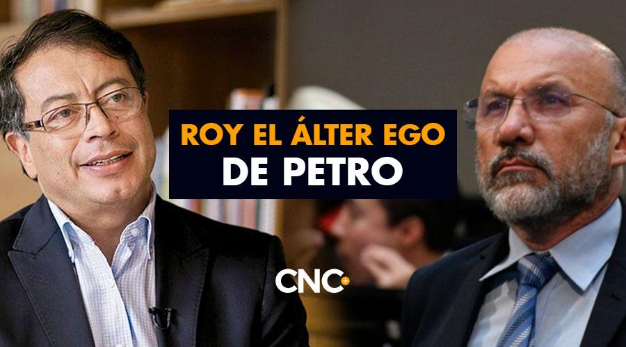 Roy el Álter Ego de Petro