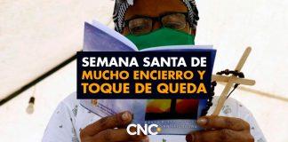 SEMANA SANTA de mucho encierro y TOQUE DE QUEDA en Colombia