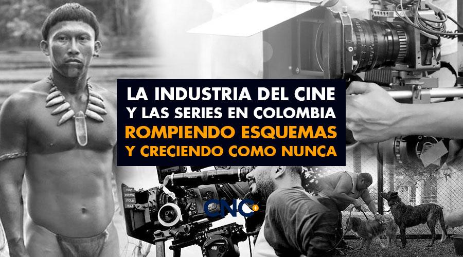 La Industria del Cine y las Series en Colombia rompiendo esquemas y creciendo como nunca