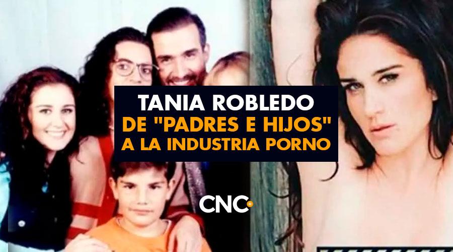 """De """"Padres e Hijos"""" a la industria Porno (Tania Robledo) el espejo de una actriz sin fronteras"""