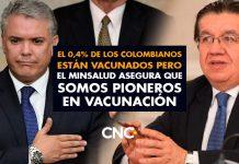El 0,4% de los Colombianos están vacunados pero el MinSalud asegura que somos pioneros en Vacunación
