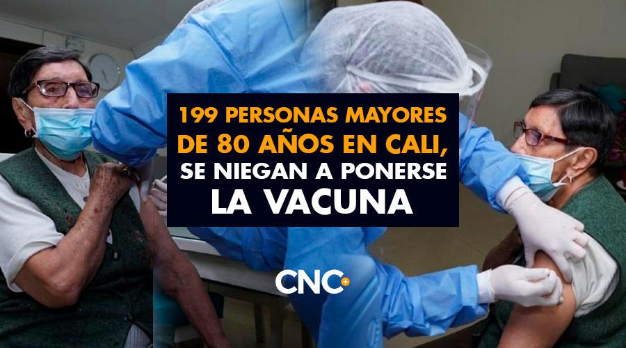 199 Personas mayores de 80 años en Cali, se niegan a ponerse la vacuna ¿Por qué?