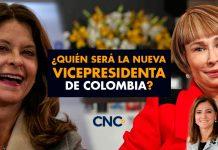 ¿Quién será la Nueva Vicepresidenta de Colombia?