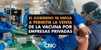 El Gobierno se NIEGA a permitir la VENTA de la vacuna por empresas privadas ¿Por qué?