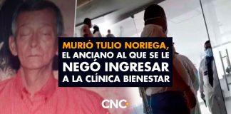 Murió Tulio Noriega, el anciano al que se le negó ingresar a la Clínica Bienestar