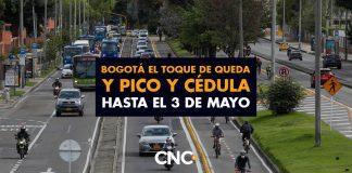 Bogotá el Toque de Queda y Pico y Cédula hasta el 3 de MAYO