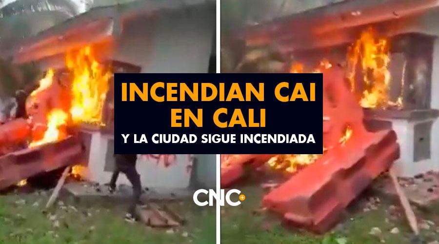 Incendian CAI en Cali y la ciudad sigue incendiada