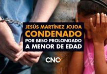 Jesús Martínez Jojoa CONDENADO por Beso Prolongado a Menor de Edad