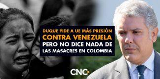 Duque pide a UE más PRESIÓN contra Venezuela pero NO DICE nada de las MASACRES en Colombia
