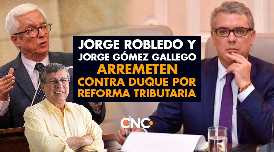 Jorge Robledo y Jorge Gómez Gallego ARREMETEN contra Duque por Reforma Tributaria