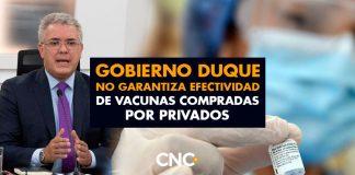 Gobierno Duque no garantiza efectividad de vacunas compradas por PRIVADOS