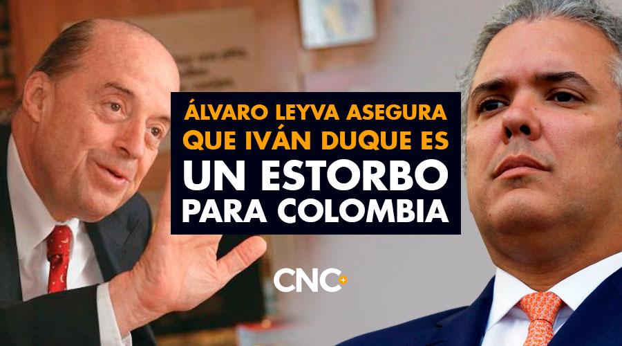 Álvaro Leyva asegura que Iván Duque es un ESTORBO para Colombia