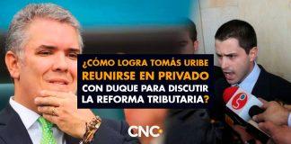 ¿Cómo logra Tomás Uribe reunirse en privado con Duque para discutir la reforma Tributaria?