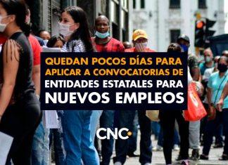 Quedan pocos días para aplicar a convocatorias de entidades estatales para NUEVOS EMPLEOS