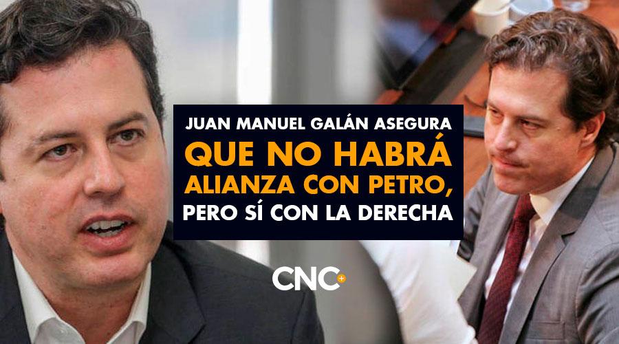 Juan Manuel Galán asegura que NO HABRÁ alianza con Petro, pero sí con la Derecha